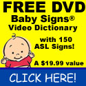 FREE Baby Signs Video Dictionary DVD with 150 ASL Signs