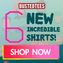 Shop BustedTees.com Today!