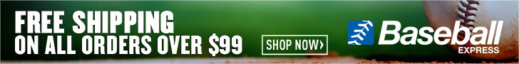 Free Shipping on all orders over $99 BaseballExpress.com