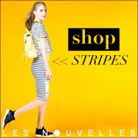 Shop Stripes at Les Nouvelles