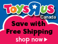 Free Shipping at Toysrus.ca!
