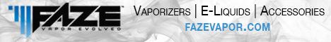 Faze Vaporizers and E-Liquid