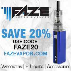 Save 20% on total purchase at www.fazevapor.com - e-liquids, vape kits and accessories