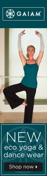 Gaiam -Eco Yoga & Dancewear Products - Lifestyle Products!