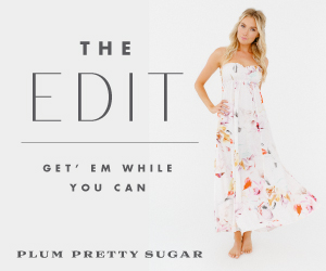 Plum Pretty Sugar- The Edit