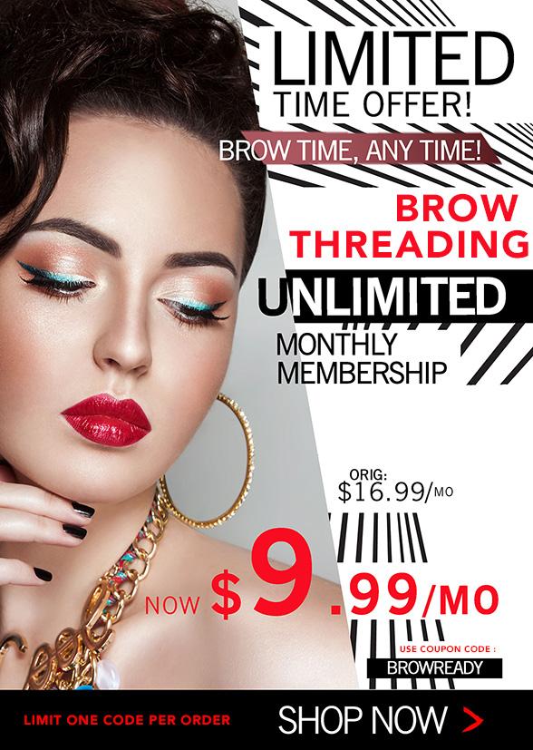 $9.99/mo Unlimited Brow Threading Membership