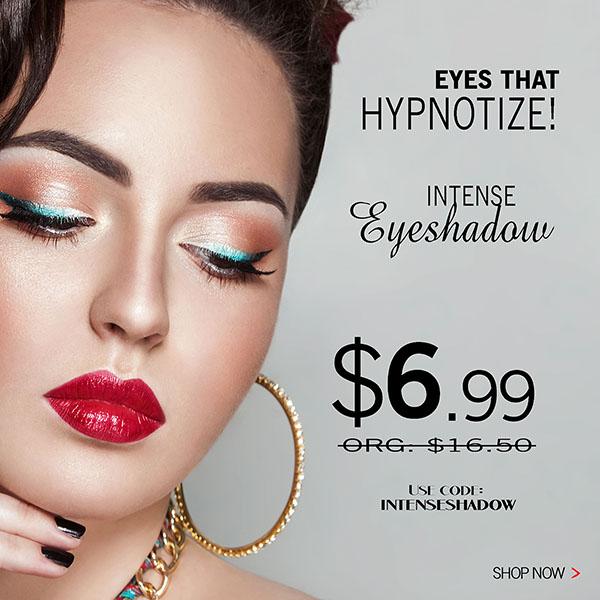 $6.99 Intense Eyeshadows!