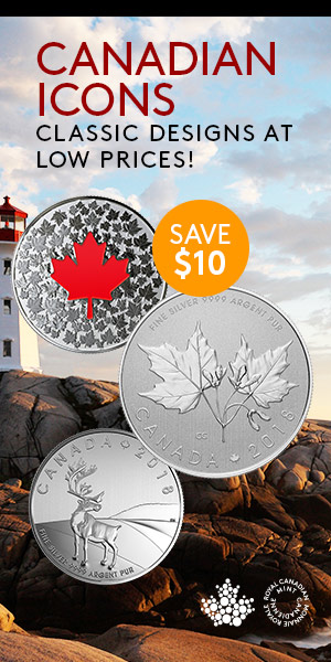 Canadian Icons at Mint! Classic Designs at Low Prices. Save $10 Off