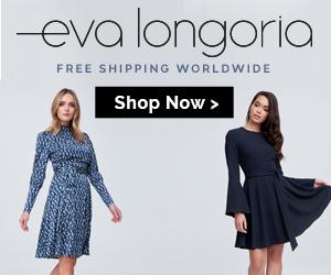 Eva Longoria Collection - Free Shipping Worldwide