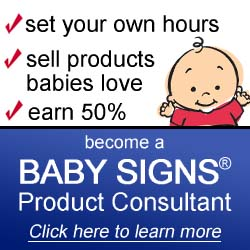 Earn 50% or Save 50% Become a Baby Signs Consultant Today!