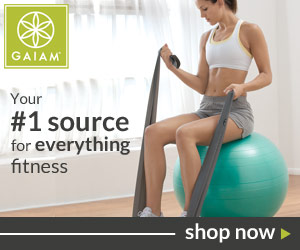 Gaiam Your #1 Fitness Source! Click Here!