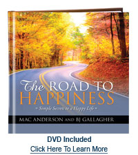 The Road to Happiness by Mac Anderson and B.J. Gallagher