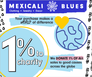Mexicali Cares: 1% of all Sales go to Charity