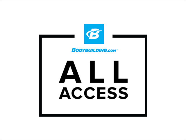 Subscribe to BodyBuilding.com All Access Today!