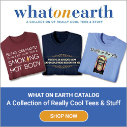 A Collection of Really Cool Tees & Stuff! Shop What on Earth!